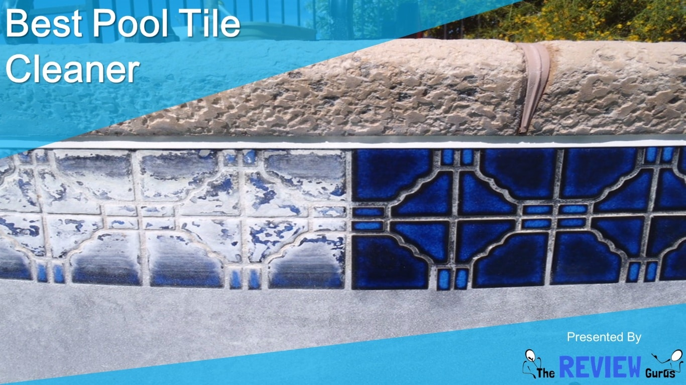 Best Pool Tile Cleaner Latest Detailed Reviews