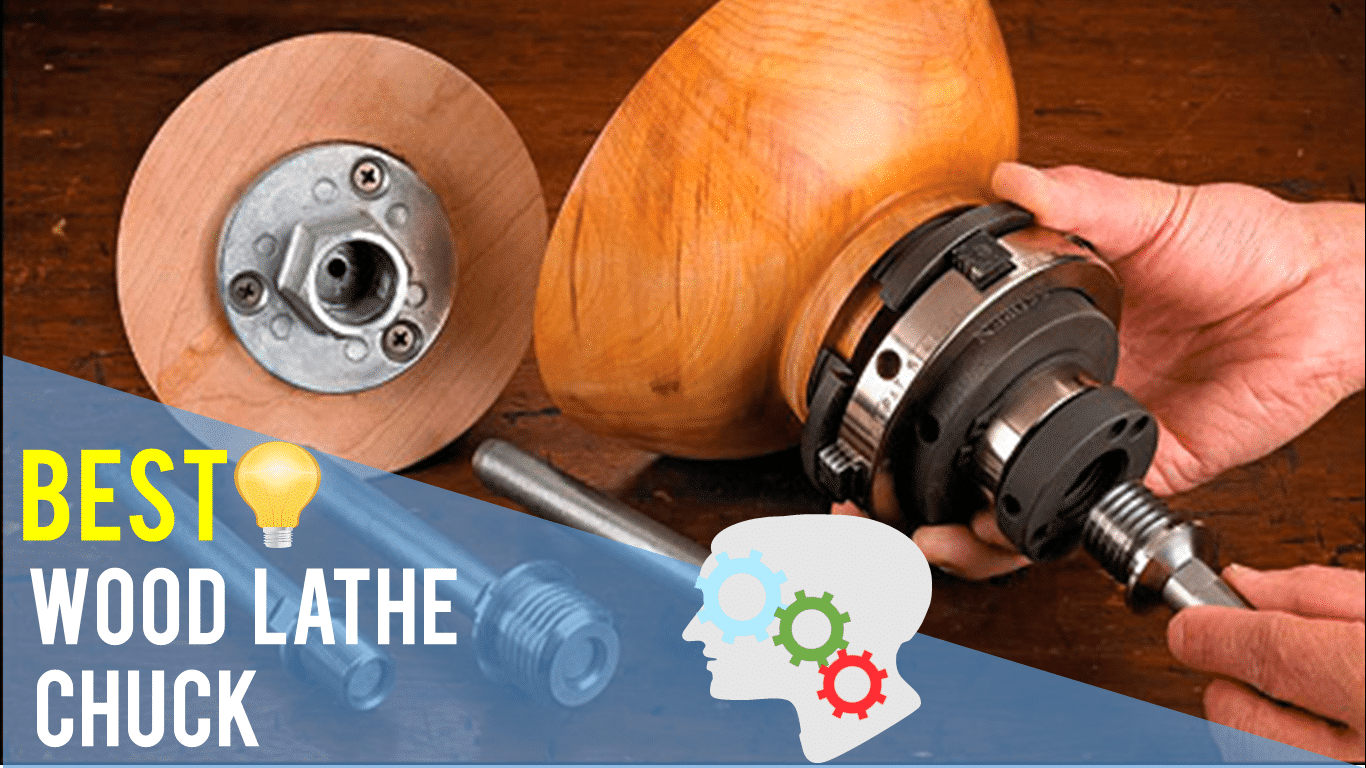 Best Wood Lathe Chuck Top 5 Reviews Thereviewgurus Com